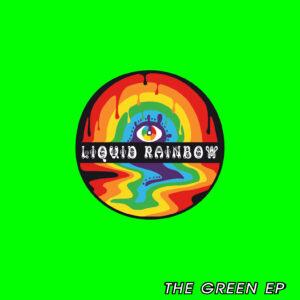 Liquid Rainbow: The Green EP